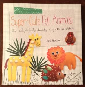 Super Cute Felt Animals book