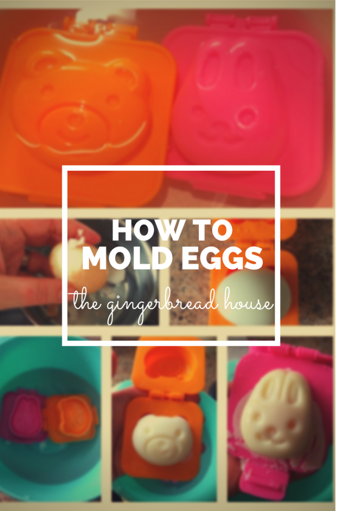 how to mold eggs - the gingerbread house